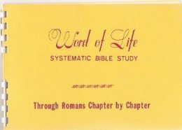 Word of Life - Systematic Bible Sudy - Through Romans chapter by chapter